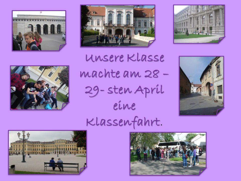   A m nächsten Tag fuhren wir nach Wien.Dort besuchten wir das Schloss Schönbrunn.
