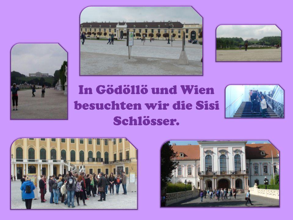 In Gödöllö und Wien besuchten wir die Sisi Schlösser.