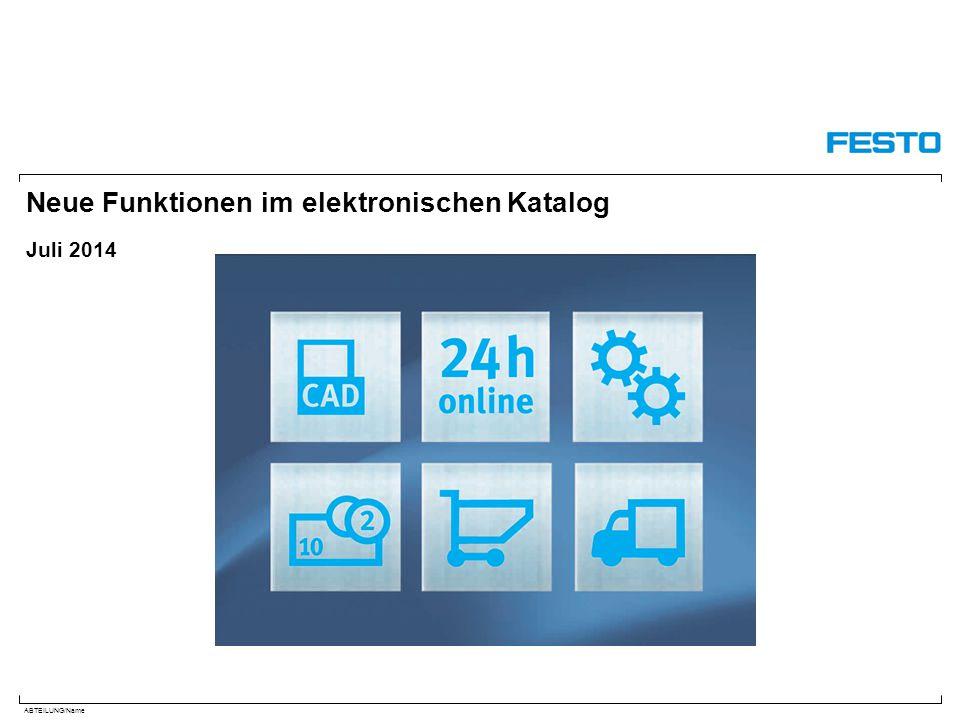 ABTEILUNG/Name Neue Funktionen im elektronischen Katalog Juli 2014