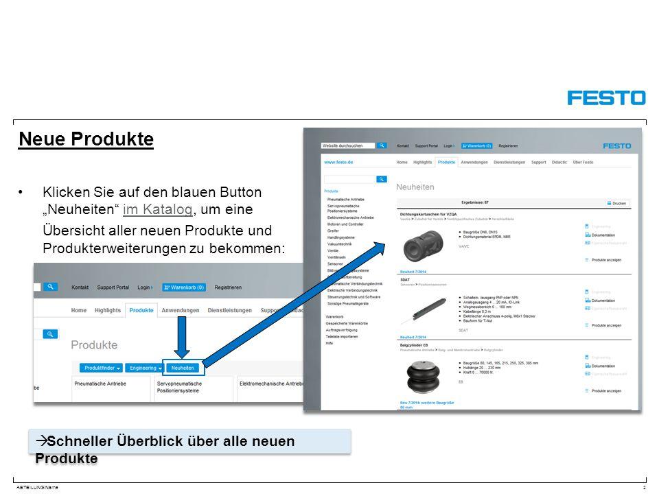 """ABTEILUNG/Name Neue Produkte Klicken Sie auf den blauen Button """"Neuheiten im Katalog, um eineim Katalog Übersicht aller neuen Produkte und Produkterweiterungen zu bekommen: 2  Schneller Überblick über alle neuen Produkte"""