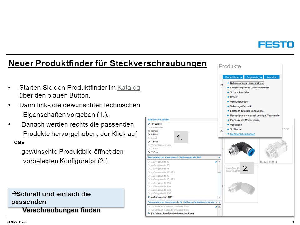 ABTEILUNG/Name Neuer Produktfinder für Steckverschraubungen Starten Sie den Produktfinder im Katalog über den blauen Button.Katalog Dann links die gewünschten technischen Eigenschaften vorgeben (1.).