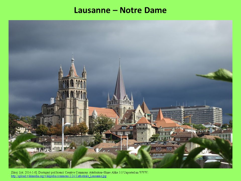 Lausanne – Notre Dame Zdroj: [cit. 2014-1-6]. Dostupný pod licencí Creative Commons Attribution–Share Alike 3.0 Unported na WWW: http://upload.wikimed