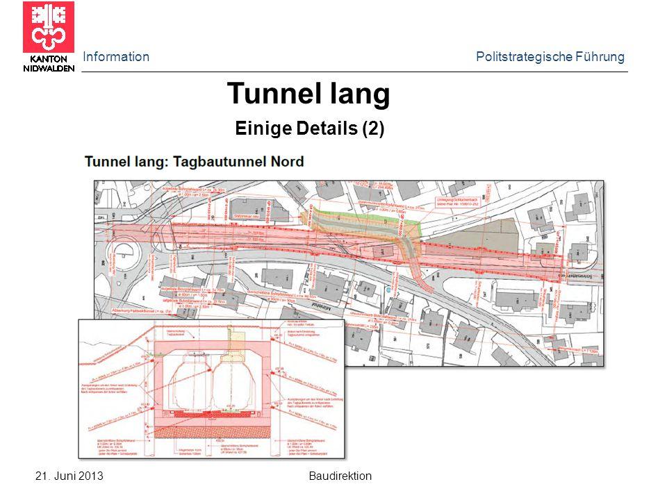 Information Politstrategische Führung 21.Juni 2013 Baudirektion Weiterer Projektablauf  Am 12.