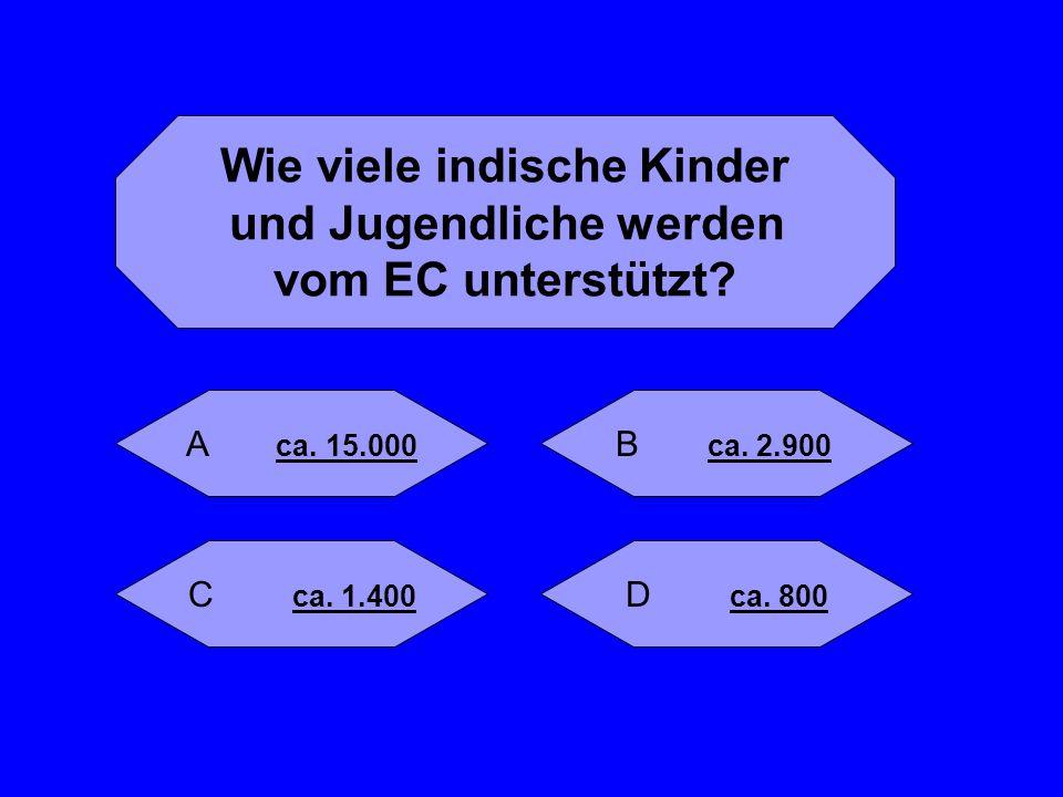 Weiter zur nächsten Frage Ich möchte aufhören RICHTIG ! Den Anstoß zur EC- Indienhilfe gab 1957 Marlise Worch aus dem EC-Jugendbund in Köln.