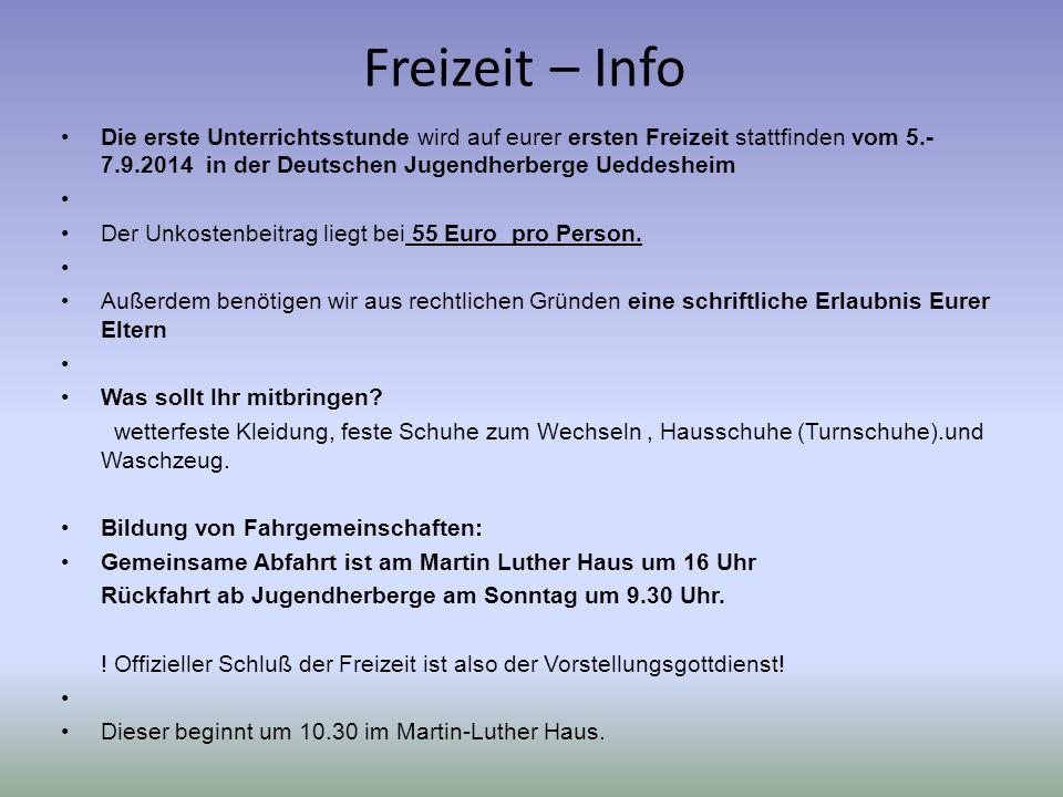 Freizeit – Info Die erste Unterrichtsstunde wird auf eurer ersten Freizeit stattfinden vom 5.- 7.9.2014 in der Deutschen Jugendherberge Ueddesheim Der