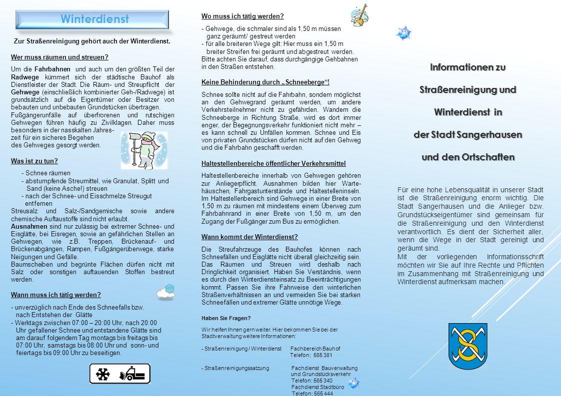 Informationen zu Straßenreinigung und Winterdienst in der Stadt Sangerhausen und den Ortschaften Für eine hohe Lebensqualität in unserer Stadt ist die Straßenreinigung enorm wichtig.