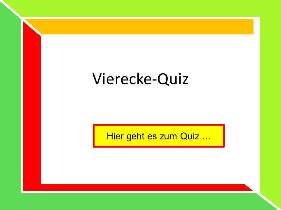 Vierecke-Quiz Hier geht es zum Quiz …