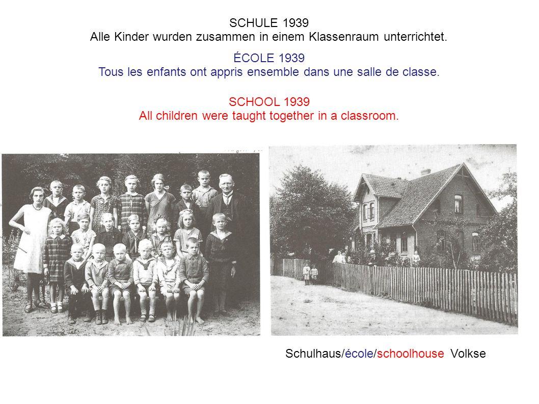 SCHULE 1939 Alle Kinder wurden zusammen in einem Klassenraum unterrichtet.