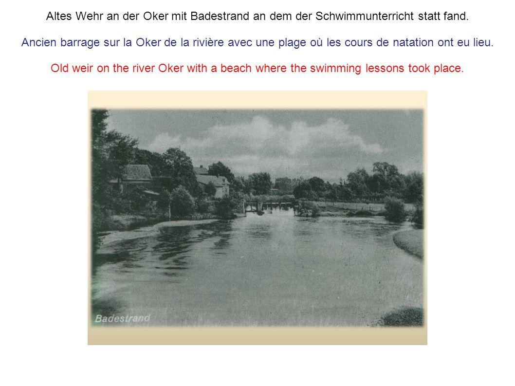 Altes Wehr an der Oker mit Badestrand an dem der Schwimmunterricht statt fand.