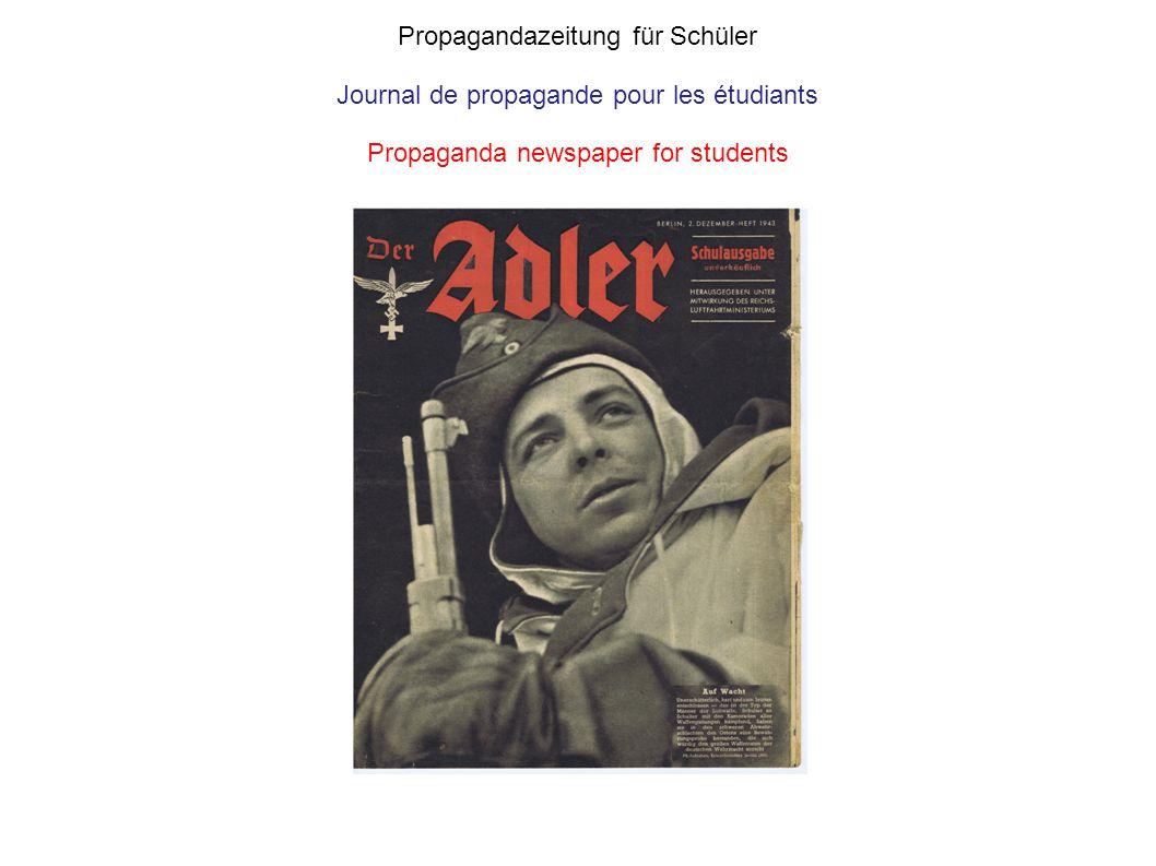 Propagandazeitung für Schüler Journal de propagande pour les étudiants Propaganda newspaper for students
