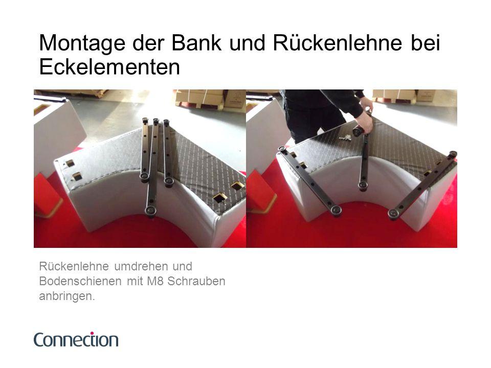 Montage der Bank und Rückenlehne bei Eckelementen Sitzbank nun umdrehen und auch an die Bodenschienen mit M8 Schrauben fixieren.