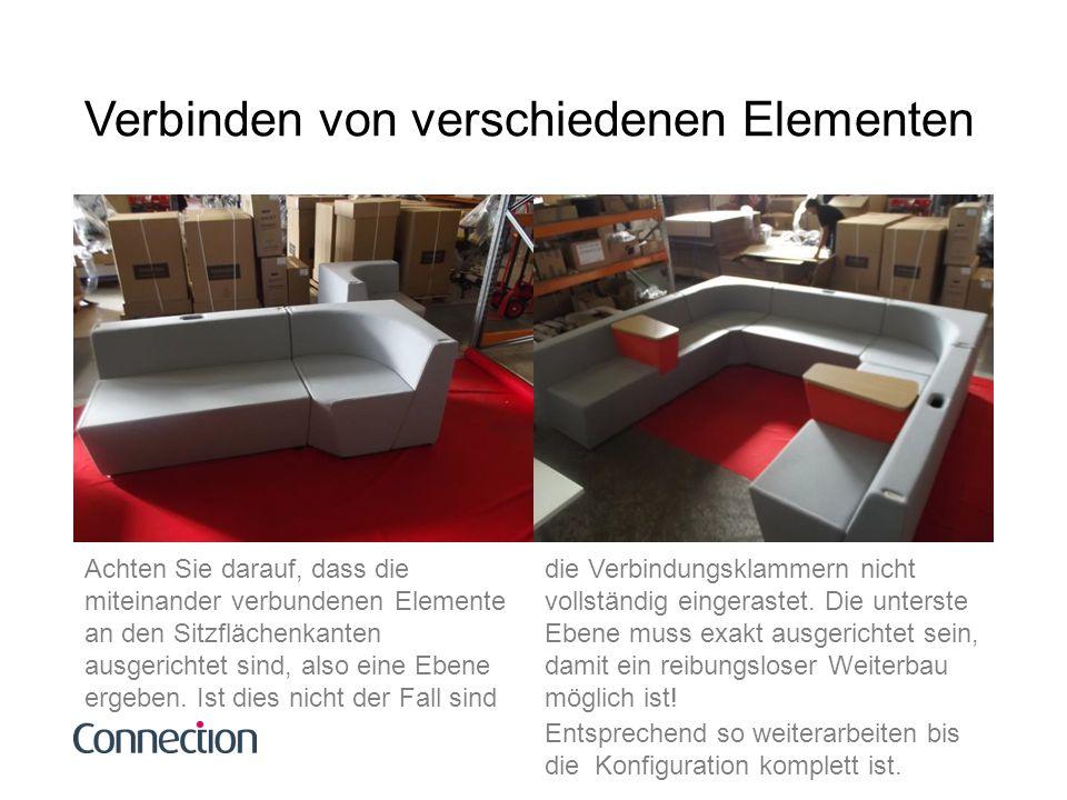 Verbinden von verschiedenen Elementen Achten Sie darauf, dass die miteinander verbundenen Elemente an den Sitzflächenkanten ausgerichtet sind, also ei