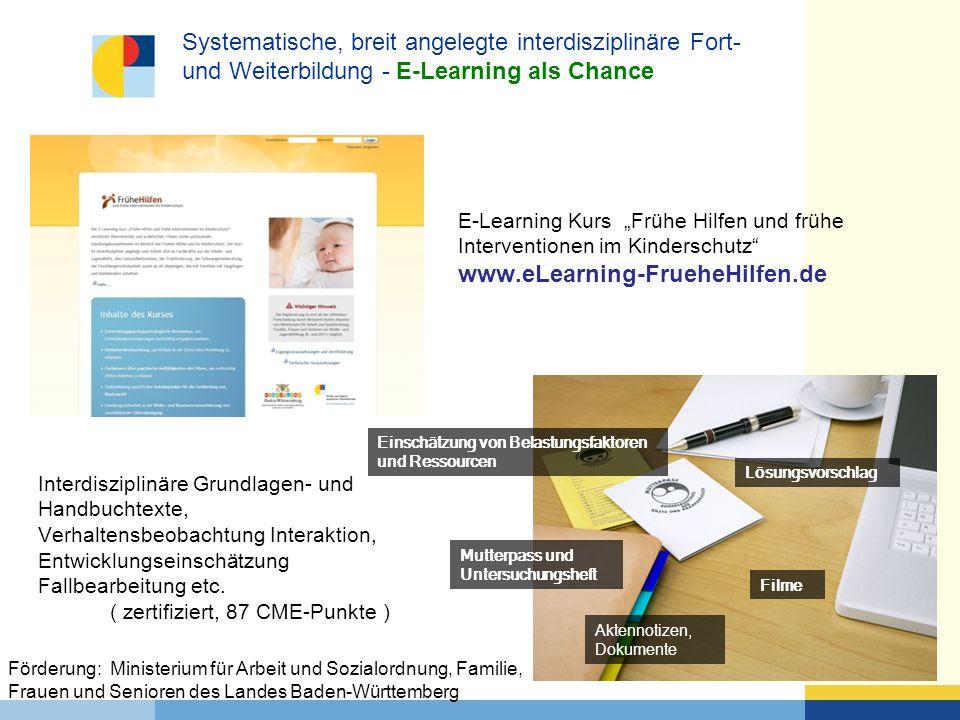 """E-Learning Kurs """"Frühe Hilfen und frühe Interventionen im Kinderschutz"""" www.eLearning-FrueheHilfen.de Systematische, breit angelegte interdisziplinäre"""