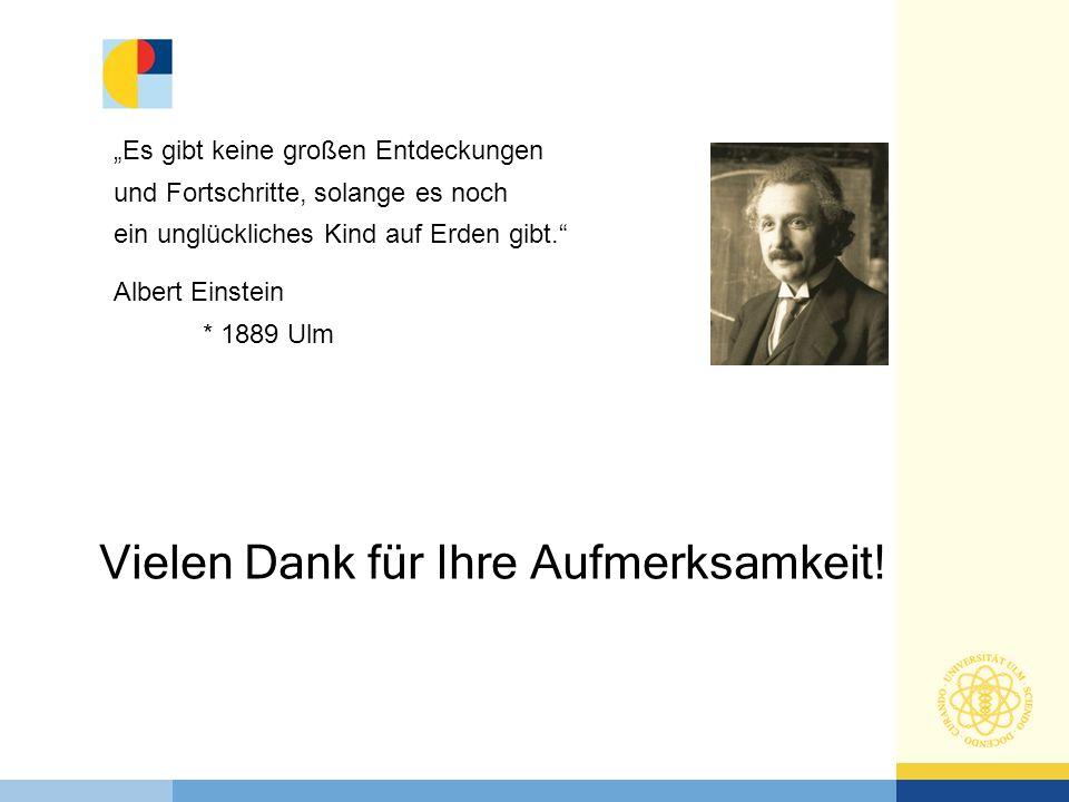 """""""Es gibt keine großen Entdeckungen und Fortschritte, solange es noch ein unglückliches Kind auf Erden gibt."""" Albert Einstein * 1889 Ulm Vielen Dank fü"""