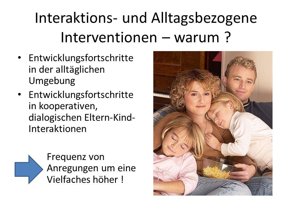 Interaktions- und Alltagsbezogene Interventionen – warum .