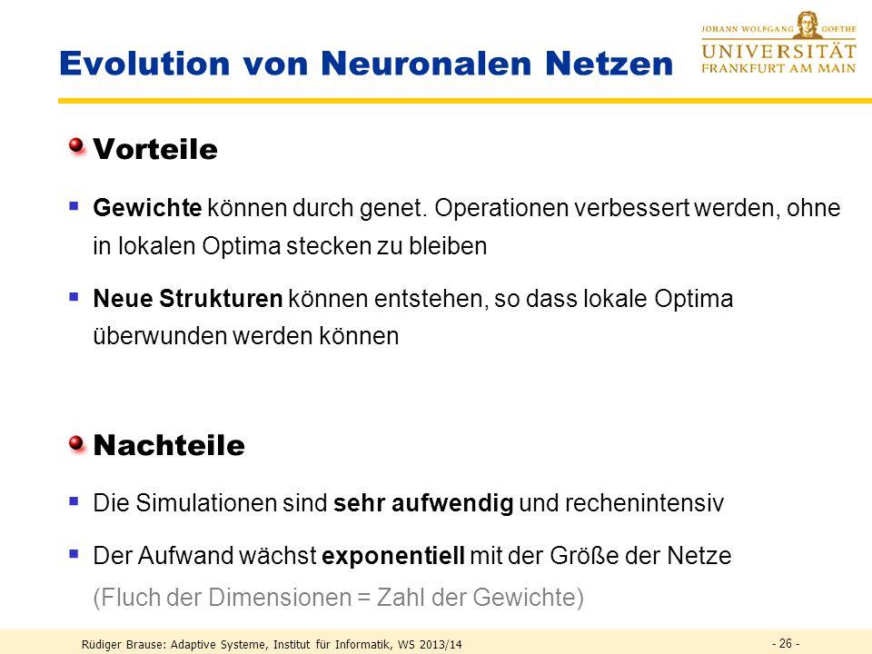 Rüdiger Brause: Adaptive Systeme, Institut für Informatik, WS 2013/14 - 25 - Grammatik Eine Grammatik G hat i.A.