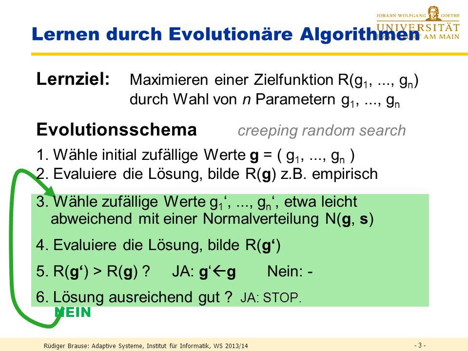 Rüdiger Brause: Adaptive Systeme, Institut für Informatik, WS 2013/14 Evolution neuronaler Netze Genetische Algorithmen Evolutionäre Algorithmen - 2 -
