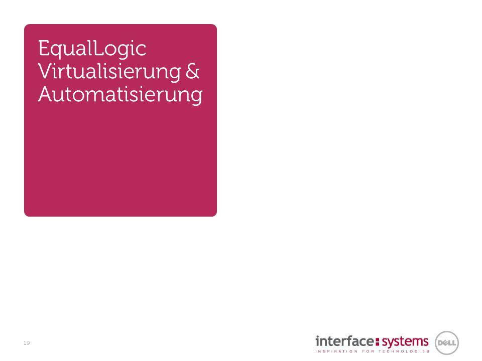 EqualLogic Virtualisierung & Automatisierung 19