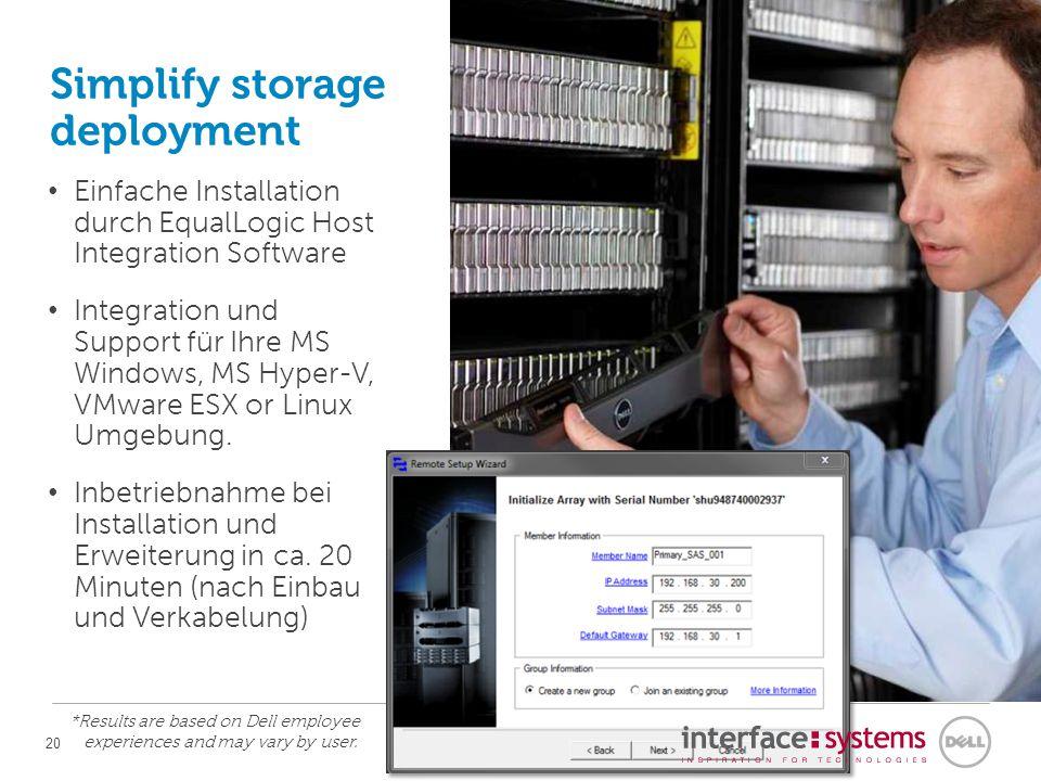 Simplify storage deployment Einfache Installation durch EqualLogic Host Integration Software Integration und Support für Ihre MS Windows, MS Hyper-V, VMware ESX or Linux Umgebung.
