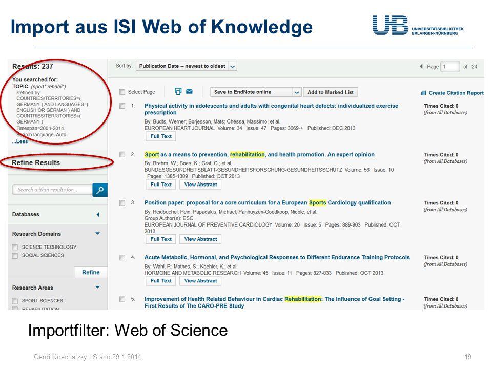 Import aus ISI Web of Knowledge Gerdi Koschatzky | Stand 29.1.201419 Importfilter: Web of Science