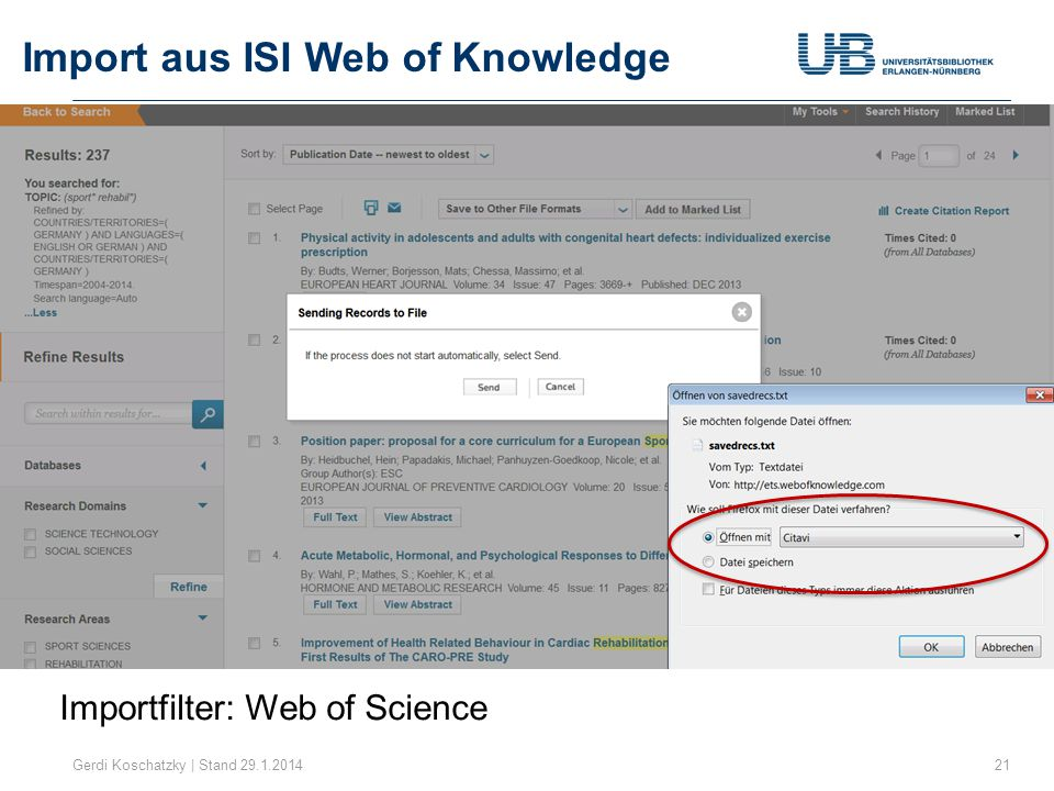 Import aus ISI Web of Knowledge Gerdi Koschatzky | Stand 29.1.201421 Importfilter: Web of Science