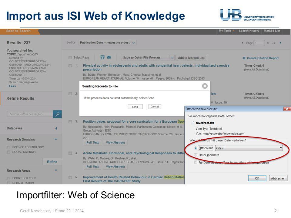Import aus ISI Web of Knowledge Gerdi Koschatzky | Stand 29.1.201421 Importfilter: Web of Science