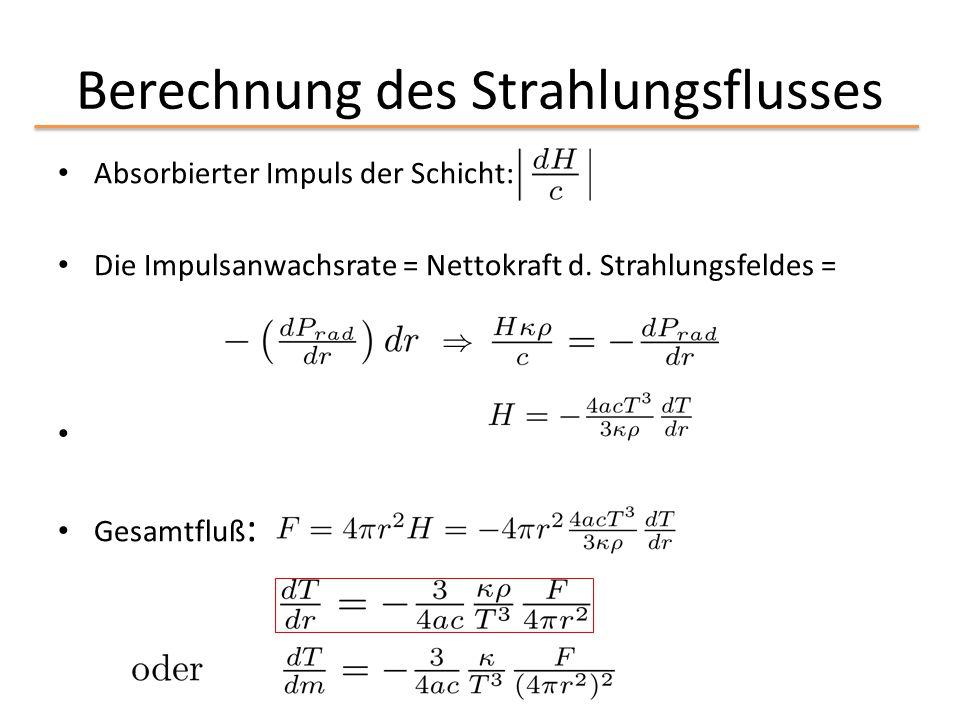 Berechnung des Strahlungsflusses Absorbierter Impuls der Schicht: Die Impulsanwachsrate = Nettokraft d. Strahlungsfeldes = ) Gesamtfluß :