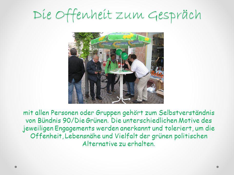 Die Offenheit zum Gespräch mit allen Personen oder Gruppen gehört zum Selbstverständnis von Bündnis 90/Die Grünen. Die unterschiedlichen Motive des je