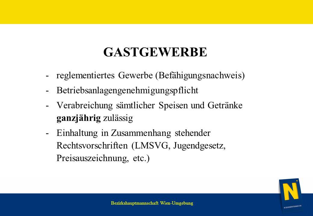 WIR HABEN NOCH VIEL VOR. GASTGEWERBE -reglementiertes Gewerbe (Befähigungsnachweis) -Betriebsanlagengenehmigungspflicht -Verabreichung sämtlicher Spei