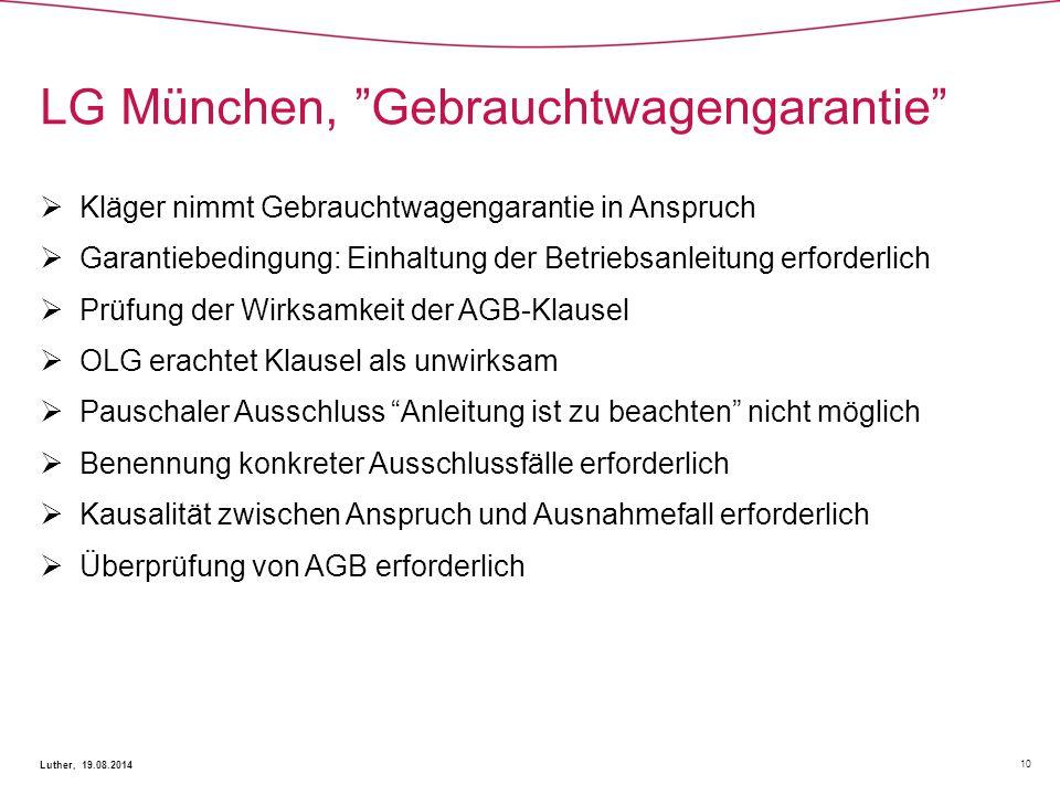 """LG München, """"Gebrauchtwagengarantie"""" 10 Luther, 19.08.2014  Kläger nimmt Gebrauchtwagengarantie in Anspruch  Garantiebedingung: Einhaltung der Betri"""