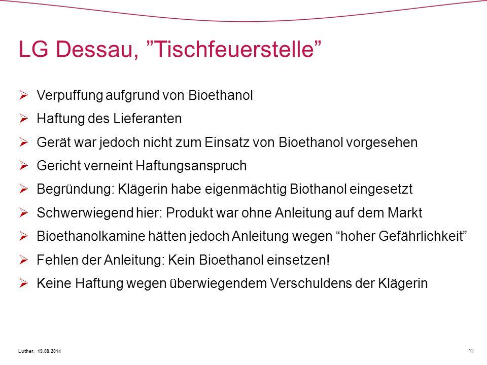 """LG Dessau, """"Tischfeuerstelle"""" 12 Luther, 19.08.2014  Verpuffung aufgrund von Bioethanol  Haftung des Lieferanten  Gerät war jedoch nicht zum Einsat"""