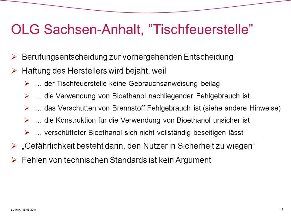 """OLG Sachsen-Anhalt, """"Tischfeuerstelle"""" 13 Luther, 19.08.2014  Berufungsentscheidung zur vorhergehenden Entscheidung  Haftung des Herstellers wird be"""
