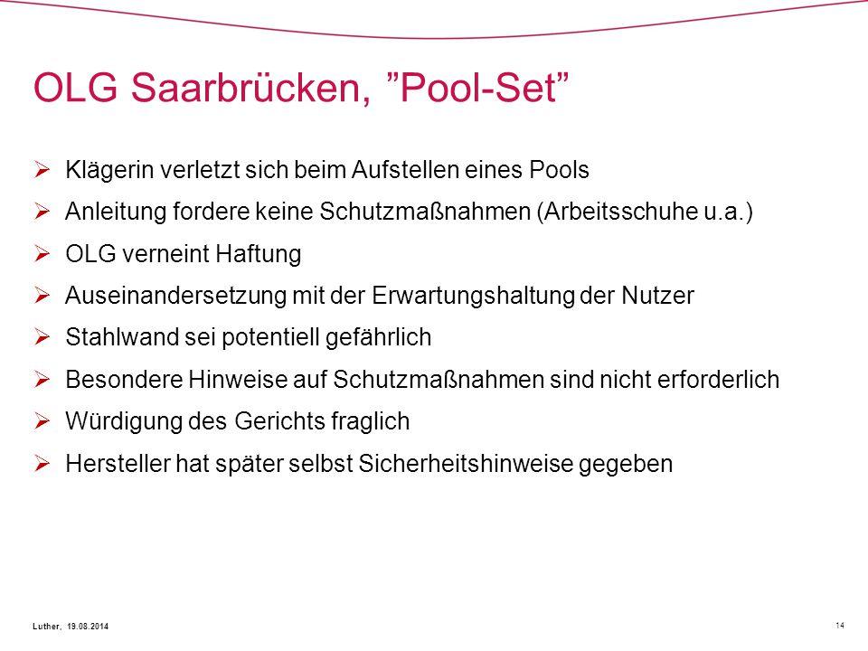 """OLG Saarbrücken, """"Pool-Set"""" 14 Luther, 19.08.2014  Klägerin verletzt sich beim Aufstellen eines Pools  Anleitung fordere keine Schutzmaßnahmen (Arbe"""