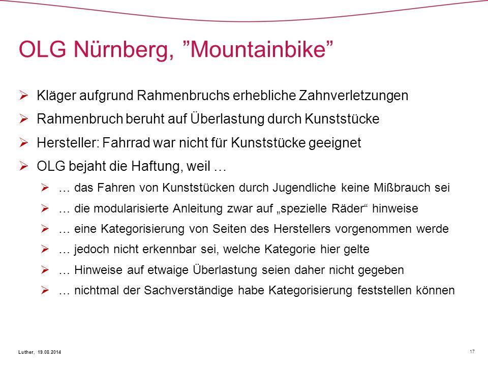 """OLG Nürnberg, """"Mountainbike"""" 17 Luther, 19.08.2014  Kläger aufgrund Rahmenbruchs erhebliche Zahnverletzungen  Rahmenbruch beruht auf Überlastung dur"""