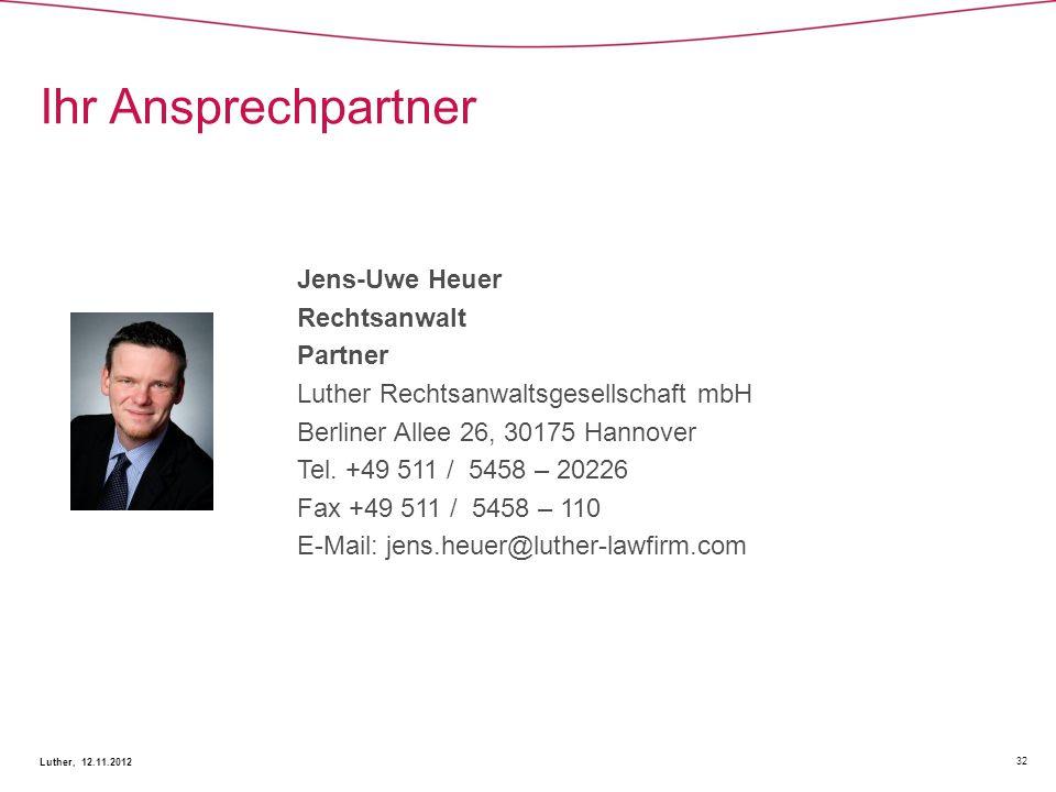 Ihr Ansprechpartner Jens-Uwe Heuer Rechtsanwalt Partner Luther Rechtsanwaltsgesellschaft mbH Berliner Allee 26, 30175 Hannover Tel. +49 511 / 5458 – 2