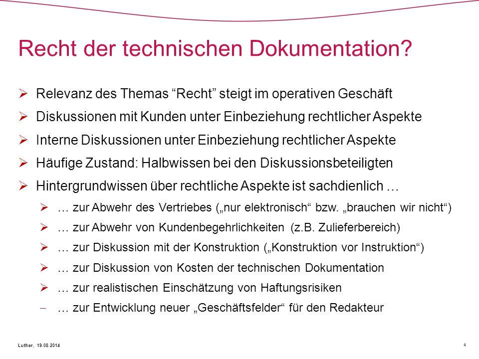 """Recht der technischen Dokumentation? 4 Luther, 19.08.2014  Relevanz des Themas """"Recht"""" steigt im operativen Geschäft  Diskussionen mit Kunden unter"""