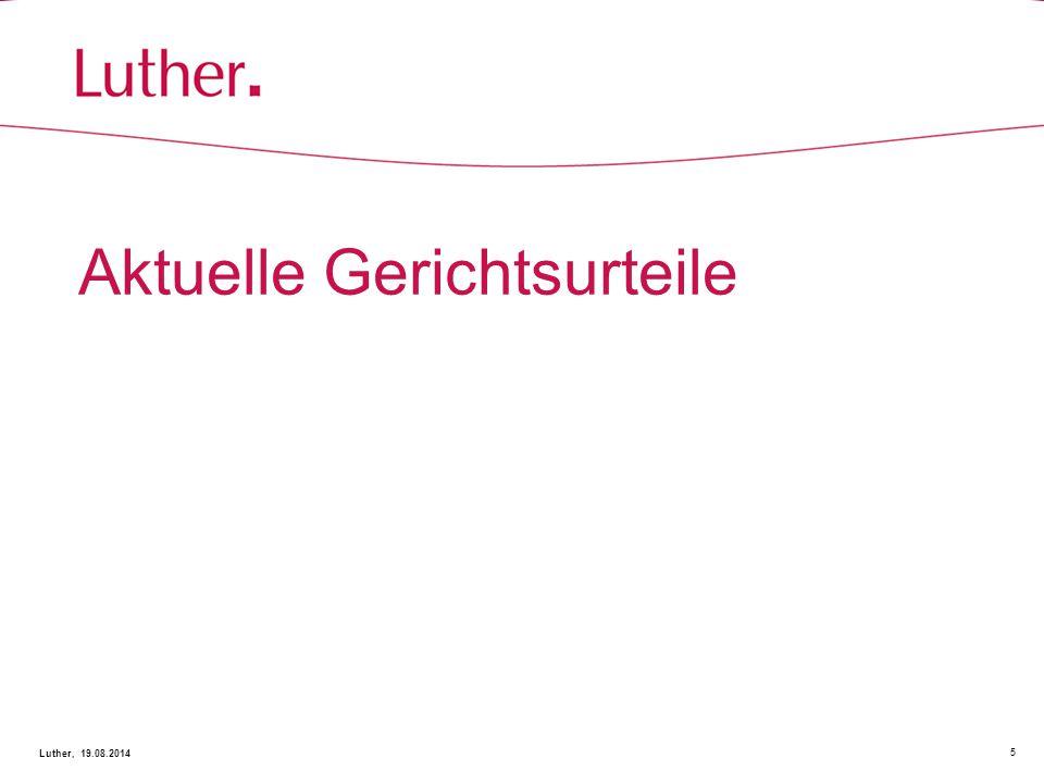 Aktuelle Gerichtsurteile 5 Luther, 19.08.2014