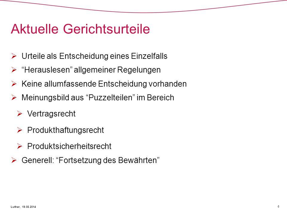 """Aktuelle Gerichtsurteile 6 Luther, 19.08.2014  Urteile als Entscheidung eines Einzelfalls  """"Herauslesen"""" allgemeiner Regelungen  Keine allumfassend"""
