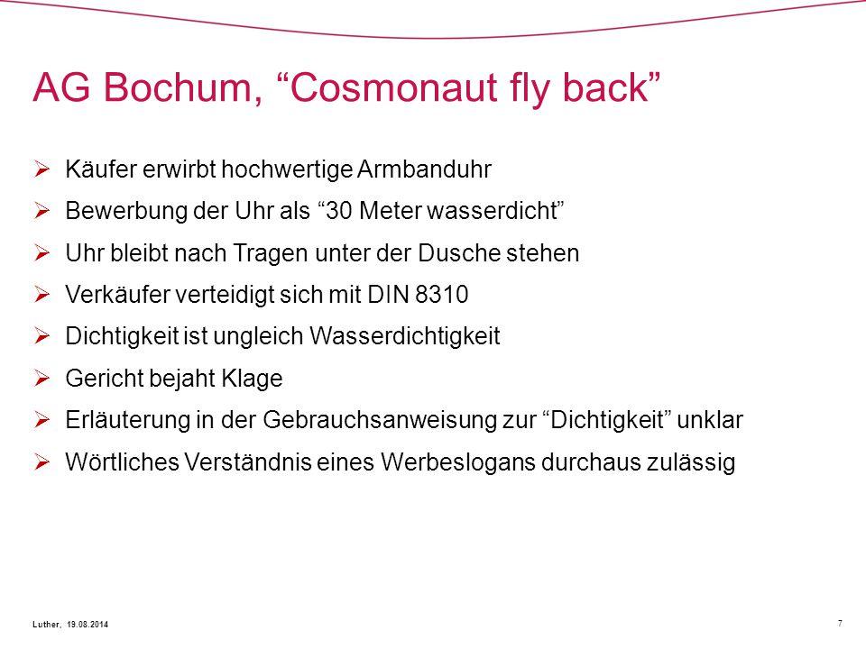 """AG Bochum, """"Cosmonaut fly back"""" 7 Luther, 19.08.2014  Käufer erwirbt hochwertige Armbanduhr  Bewerbung der Uhr als """"30 Meter wasserdicht""""  Uhr blei"""