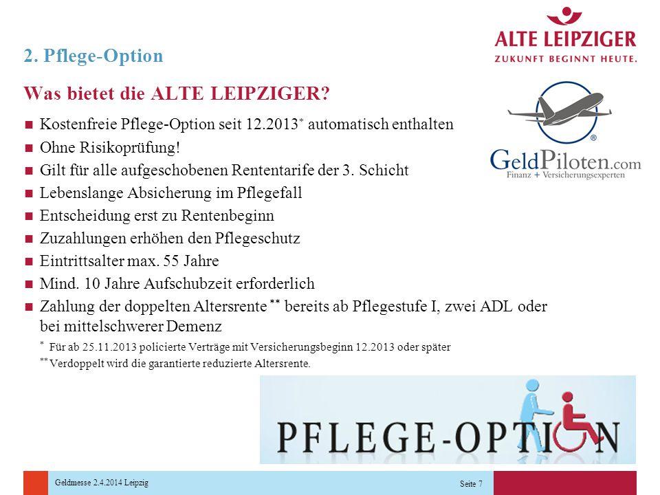 Geldmesse 2.4.2014 Leipzig 2.Pflege-Option Was bietet die ALTE LEIPZIGER.