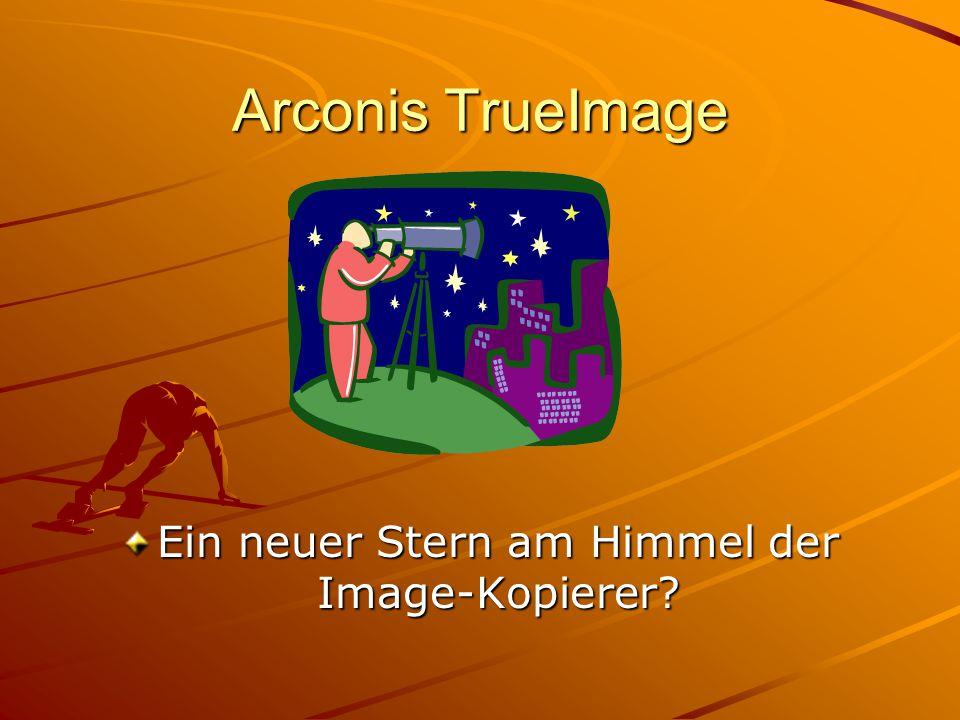 Arconis TrueImage Ein neuer Stern am Himmel der Image-Kopierer