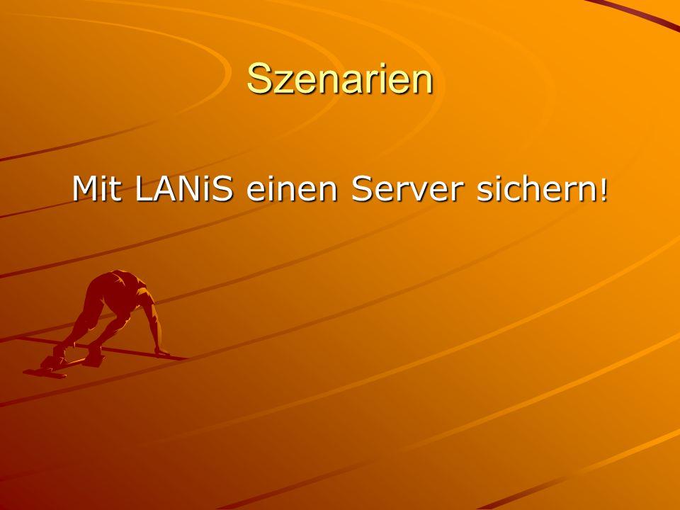 Szenarien Mit LANiS einen Server sichern !