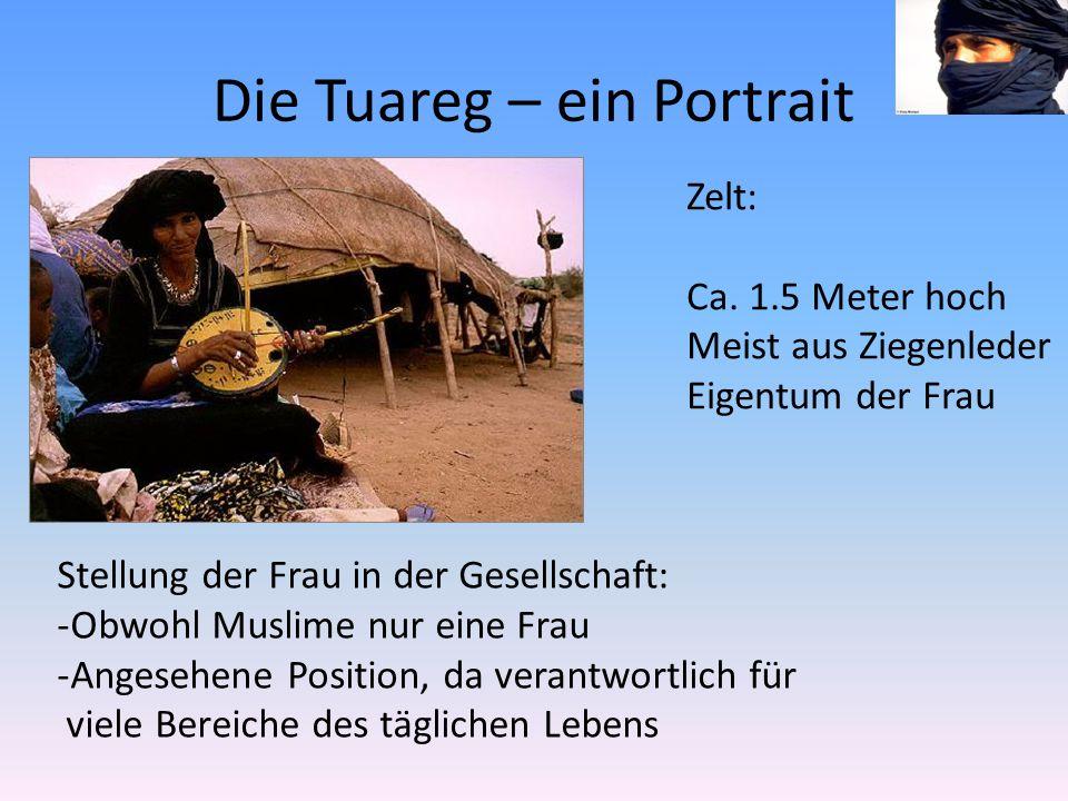 Die Tuareg – ein Portrait Zelt: Ca.