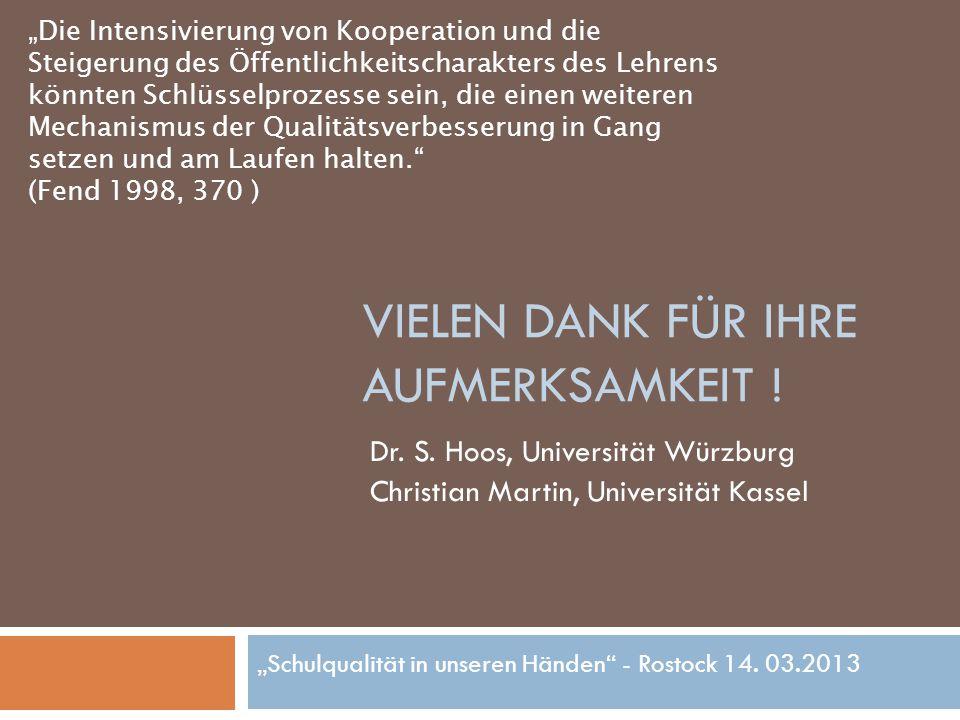 """VIELEN DANK FÜR IHRE AUFMERKSAMKEIT ! Dr. S. Hoos, Universität Würzburg Christian Martin, Universität Kassel """"Die Intensivierung von Kooperation und d"""