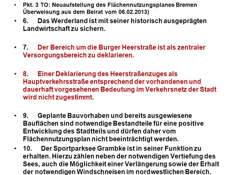 Pkt. 3 TO: Neuaufstellung des Flächennutzungsplanes Bremen Überweisung aus dem Beirat vom 06.02.2013) 6.Das Werderland ist mit seiner historisch ausge