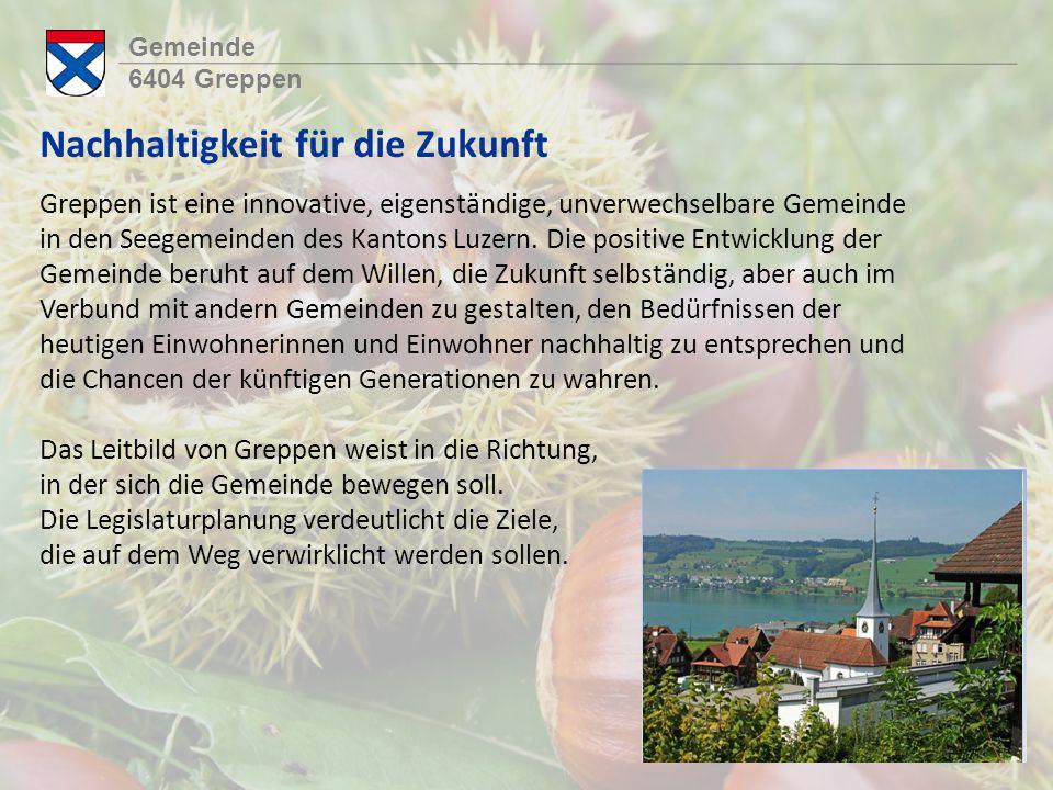 Gemeinde 6404 Greppen Nachhaltigkeit für die Zukunft Greppen ist eine innovative, eigenständige, unverwechselbare Gemeinde in den Seegemeinden des Kantons Luzern.