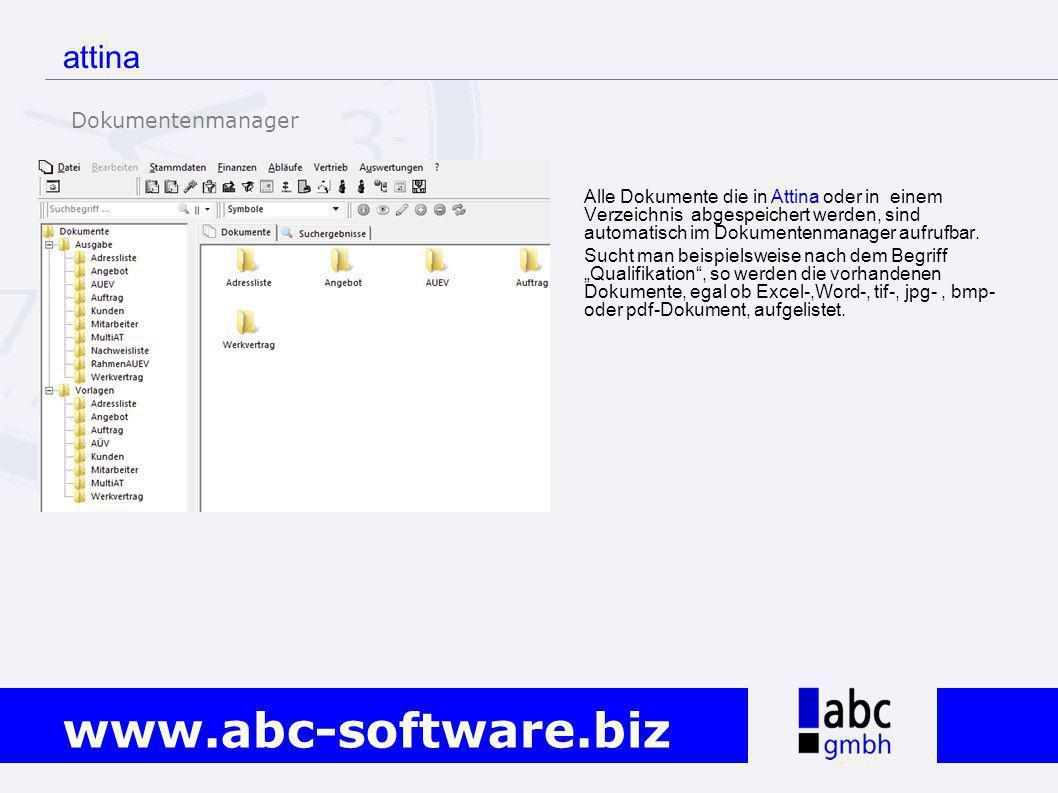 www.abc-software.biz attina Alle Dokumente die in Attina oder in einem Verzeichnis abgespeichert werden, sind automatisch im Dokumentenmanager aufrufb