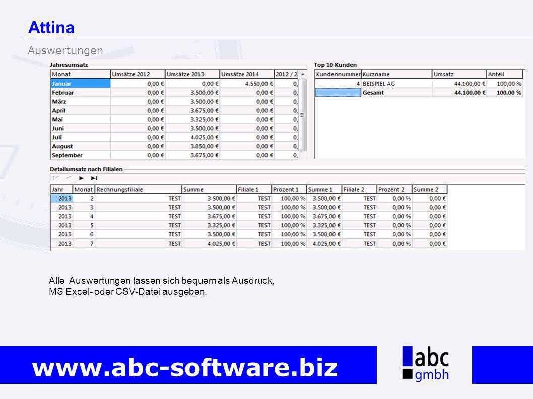 www.abc-software.biz Alle Auswertungen lassen sich bequem als Ausdruck, MS Excel- oder CSV-Datei ausgeben. Attina Auswertungen