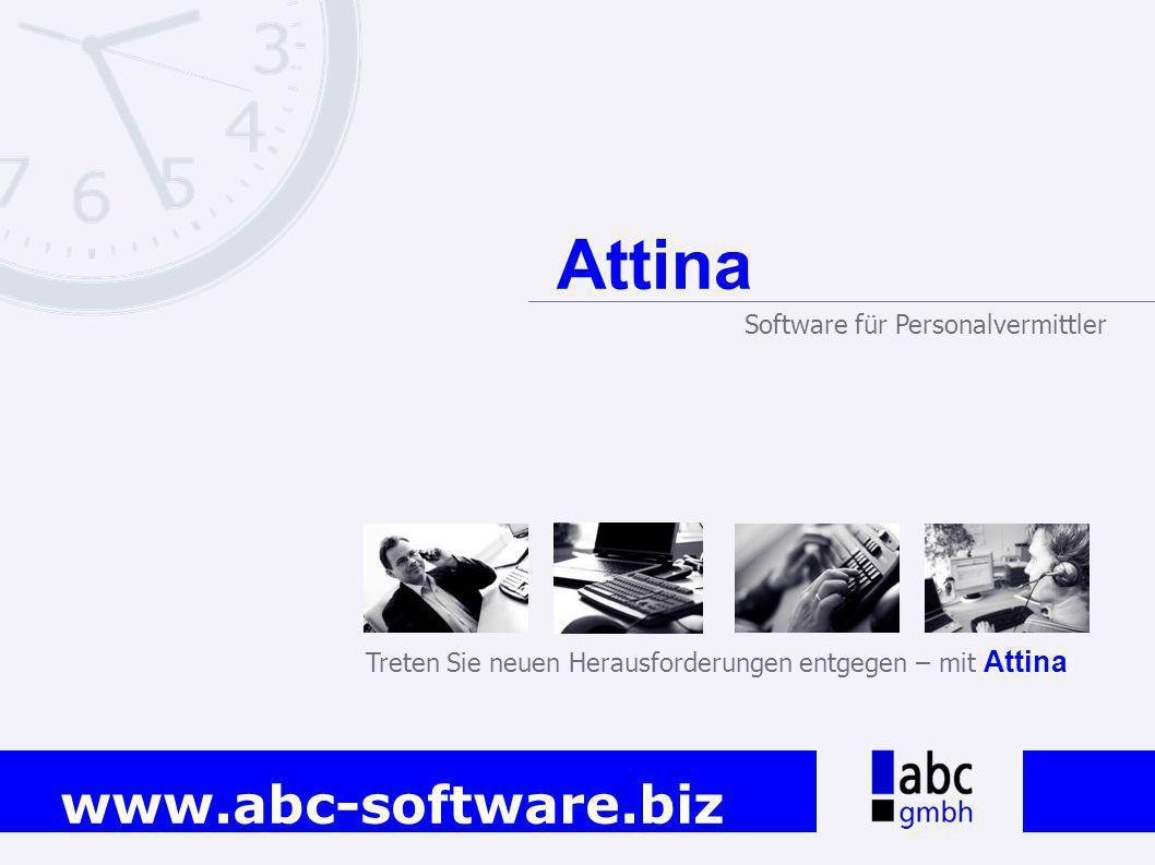 www.abc-software.biz Treten Sie neuen Herausforderungen entgegen – mit Attina Attina Software für Personalvermittler