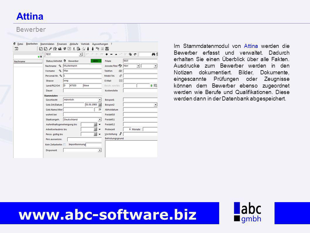 www.abc-software.biz Im Stammdatenmodul von Attina werden die Bewerber erfasst und verwaltet. Dadurch erhalten Sie einen Überblick über alle Fakten. A
